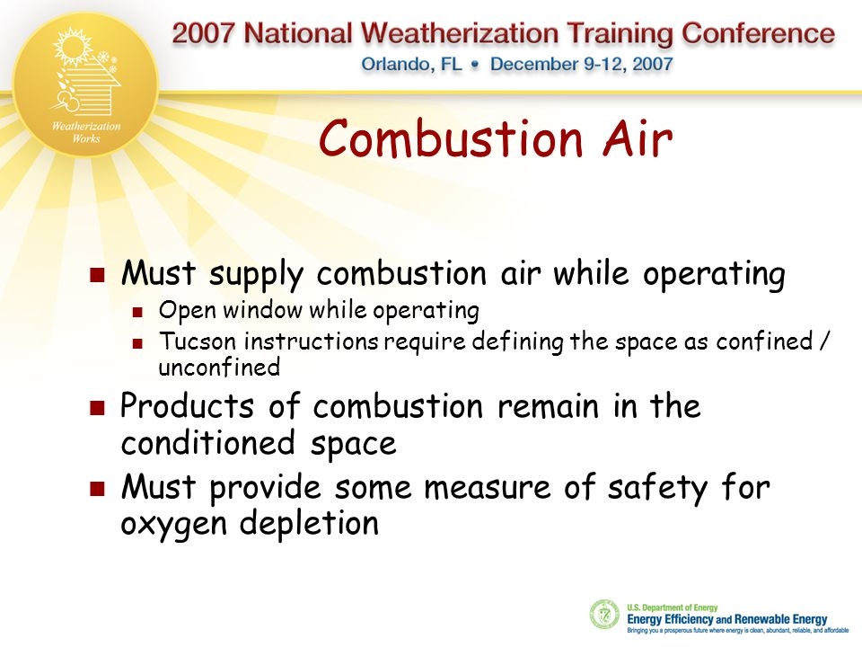 Combustion Air Must supply combustion air while operating Open window while operating Tucson instructions require defining the space as confined / unc