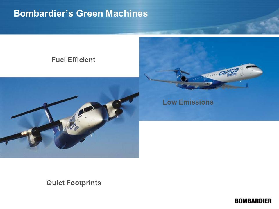 Bombardier's Green Machines Low Emissions Quiet Footprints Fuel Efficient