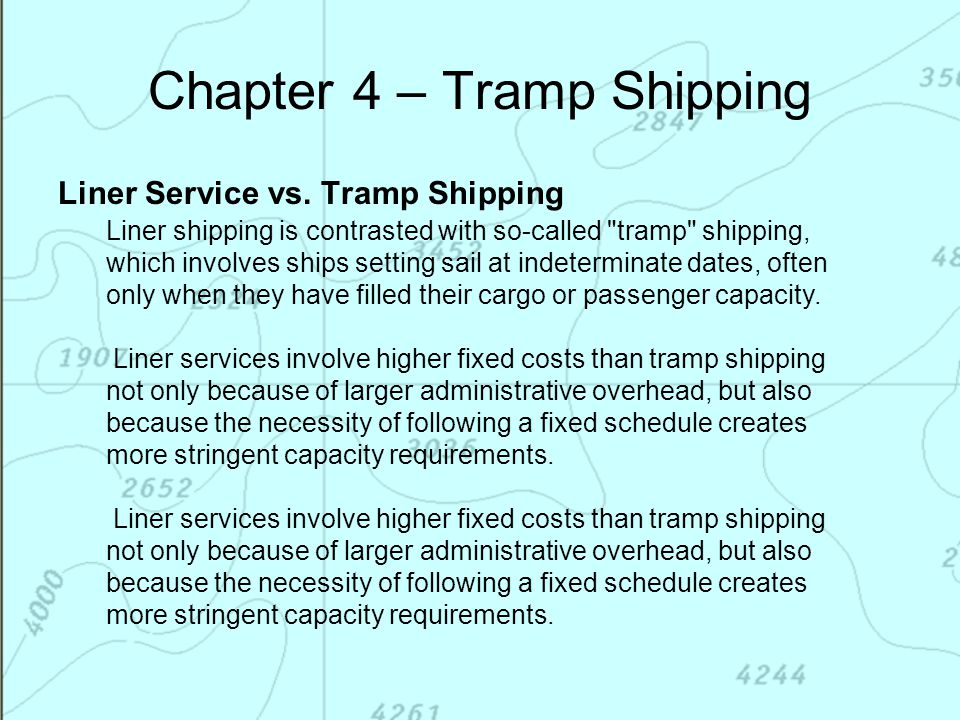 Chapter 4 – Tramp Shipping Liner Service vs. Tramp Shipping Liner shipping is contrasted with so-called