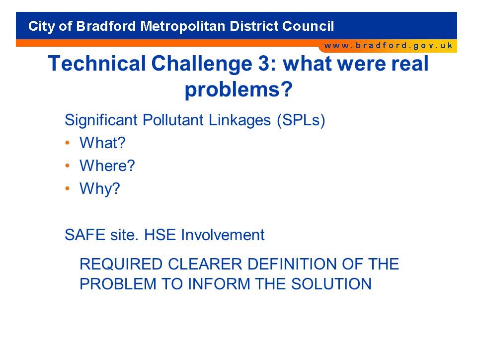 Technical Challenge 3: what were real problems.Significant Pollutant Linkages (SPLs) What.