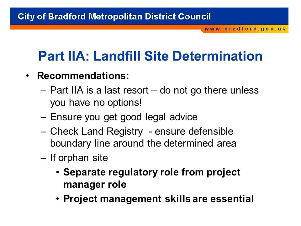 Part IIA: Landfill Site Determination Recommendations: –Part IIA is a last resort – do not go there unless you have no options.