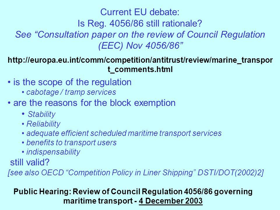 Current EU debate: Is Reg. 4056/86 still rationale.