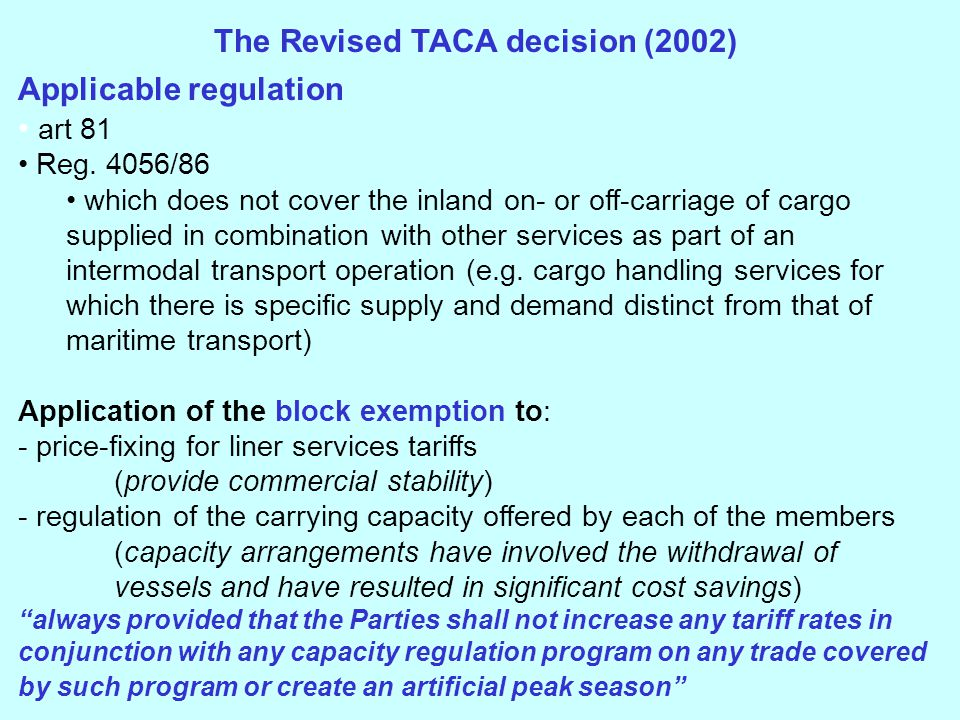 The Revised TACA decision (2002) Applicable regulation art 81 Reg.