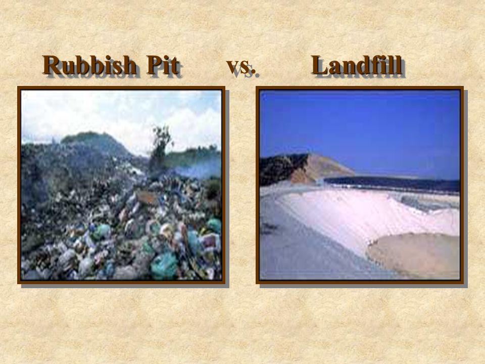 RubbishPitLandfill Rubbish Pit vs. Landfill