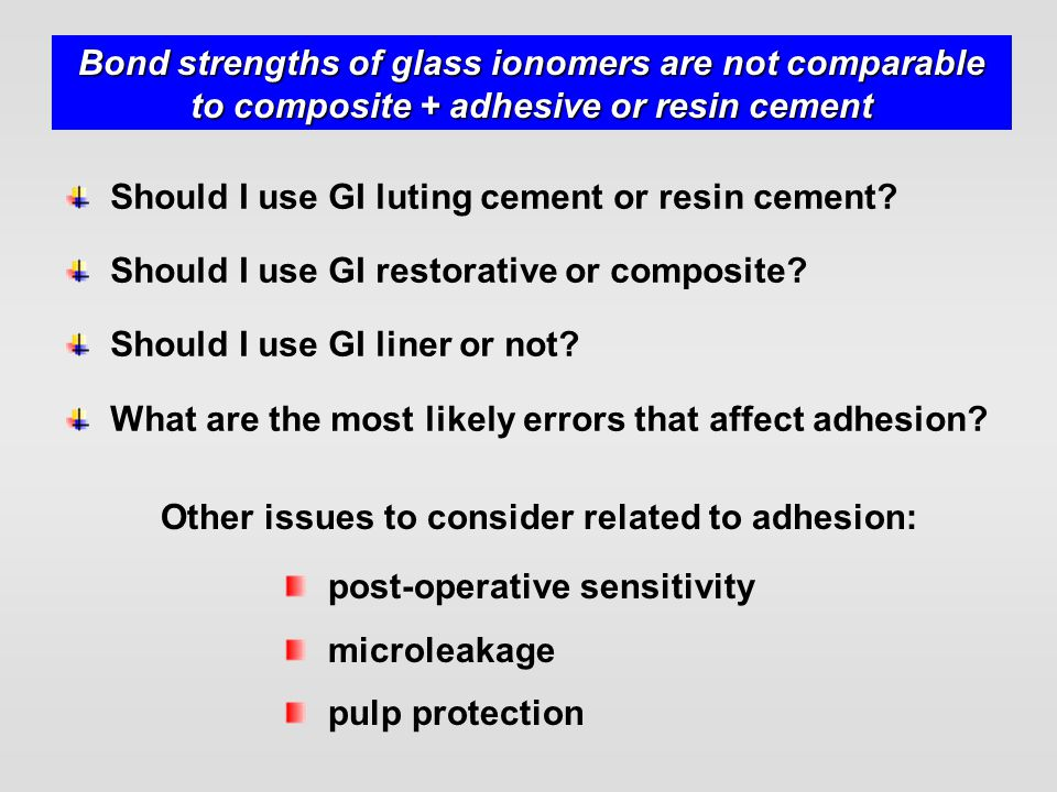Should I use GI luting cement or resin cement? Should I use GI restorative or composite? Should I use GI liner or not? What are the most likely errors