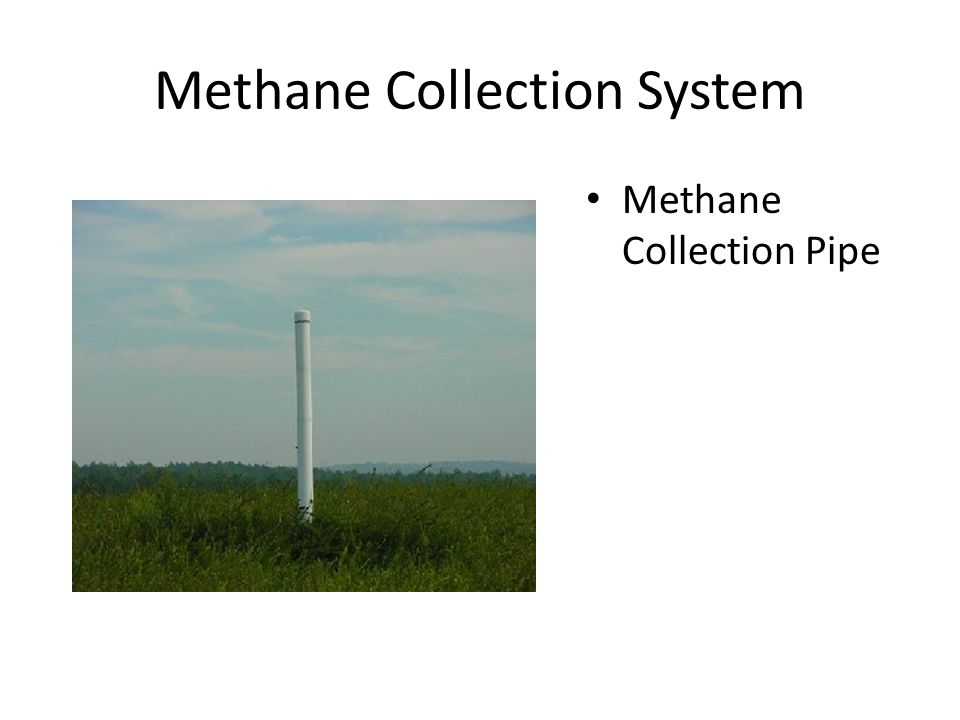 Methane Collection System Methane Collection Pipe