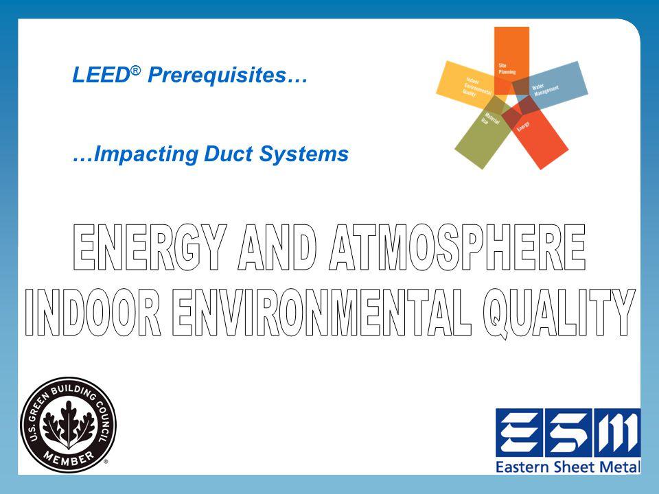 CREDIT 1 - OPTIMIZE ENERGY PERFORMANCE Engineer must demonstrate energy savings via whole building model.