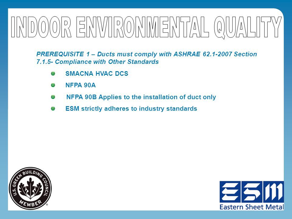 LEED requires no changes to the normal production of ESM.