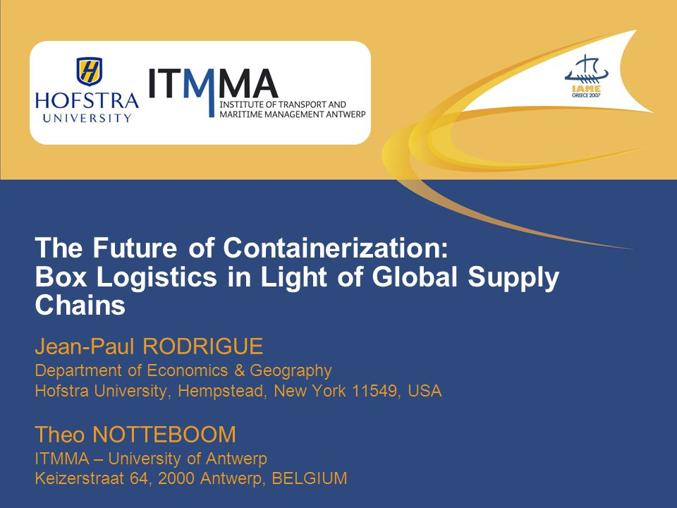 Containerization, Production and Distribution Introduction: Looking Back at 50 Years of Containerization Containers in Global Supply Chains Challenges to Liner Shipping Networks Ports and Terminals: Convergence and Divergence Pressures on Inland Distribution
