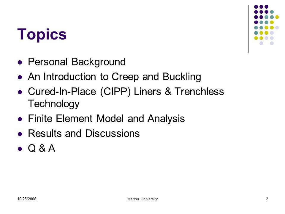 10/25/2006Mercer University3 Training & Experiences in Mechanics Training in Solid Mechanics B.S.