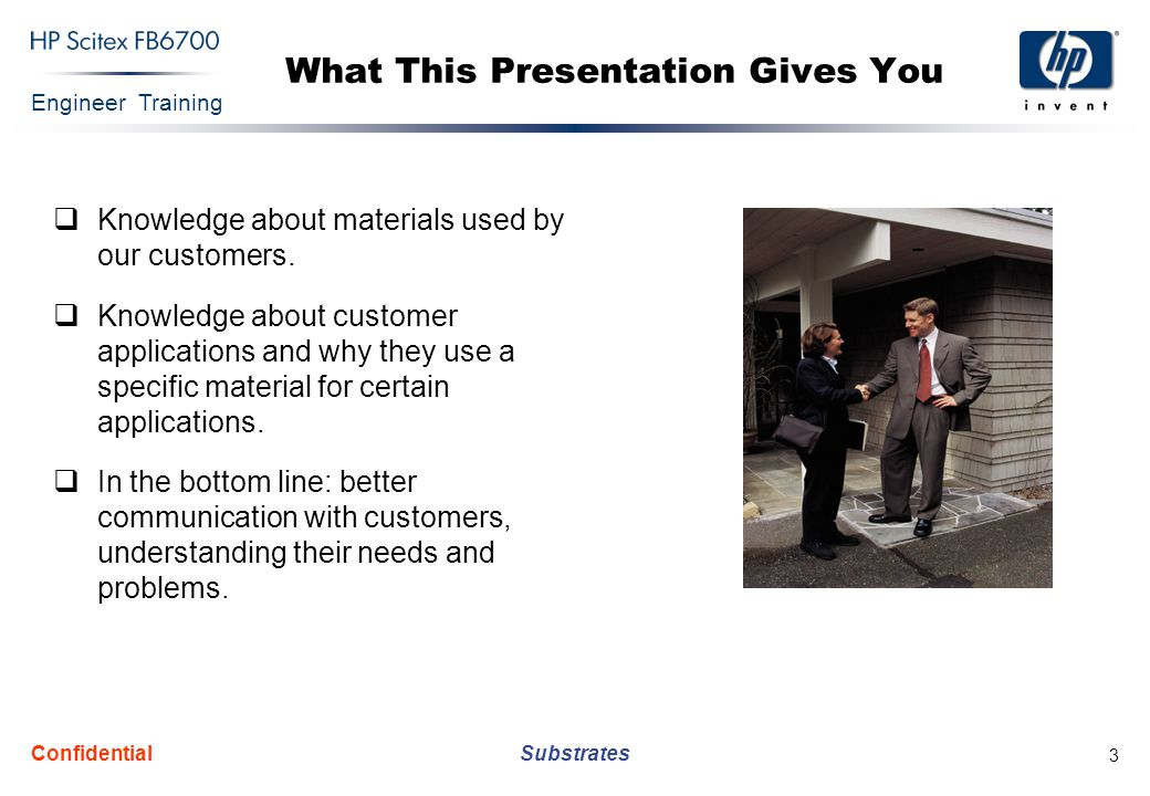 Engineer Training Substrates Confidential 3 What This Presentation Gives You  Knowledge about materials used by our customers.