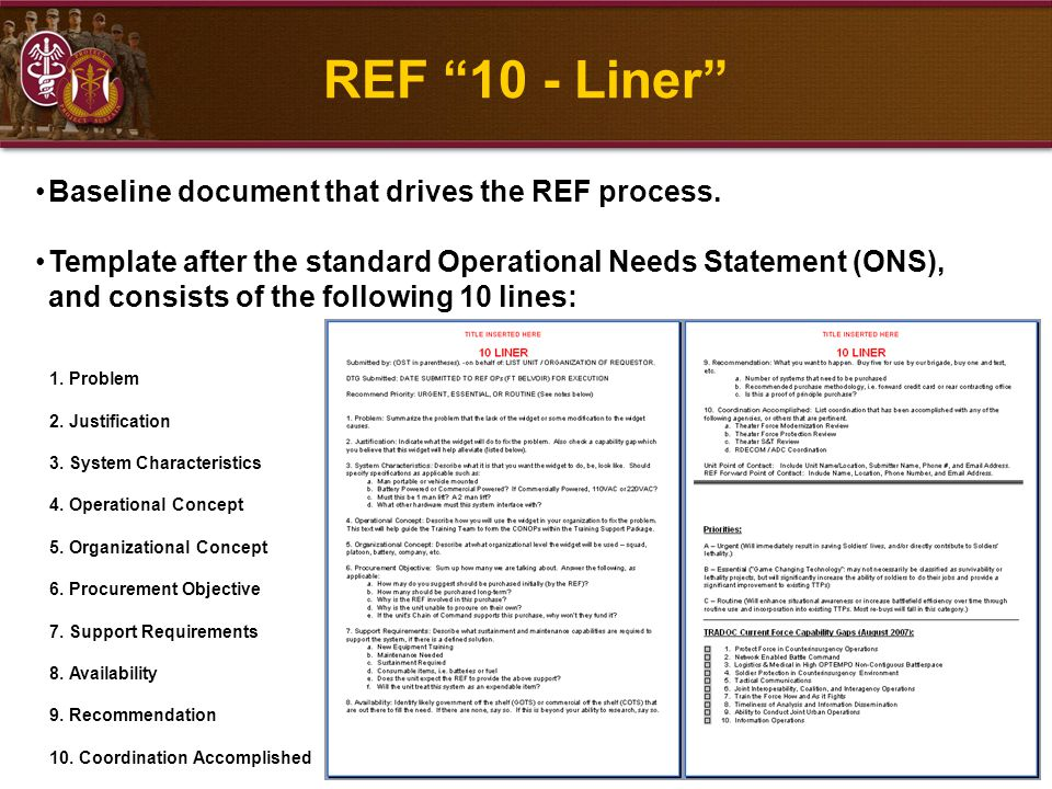 "14 REF ""10 - Liner"" Baseline document that drives the REF process. Template after the standard Operational Needs Statement (ONS), and consists of the"