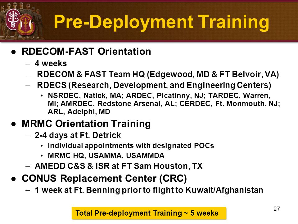 27 Pre-Deployment Training ●RDECOM-FAST Orientation –4 weeks – RDECOM & FAST Team HQ (Edgewood, MD & FT Belvoir, VA) – RDECS (Research, Development, a