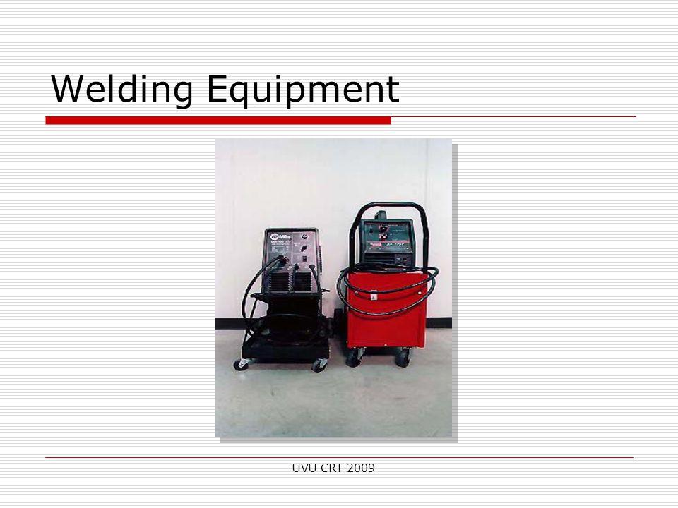 Welding Equipment UVU CRT 2009