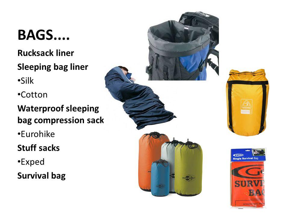 BAGS.... Rucksack liner Sleeping bag liner Silk Cotton Waterproof sleeping bag compression sack Eurohike Stuff sacks Exped Survival bag