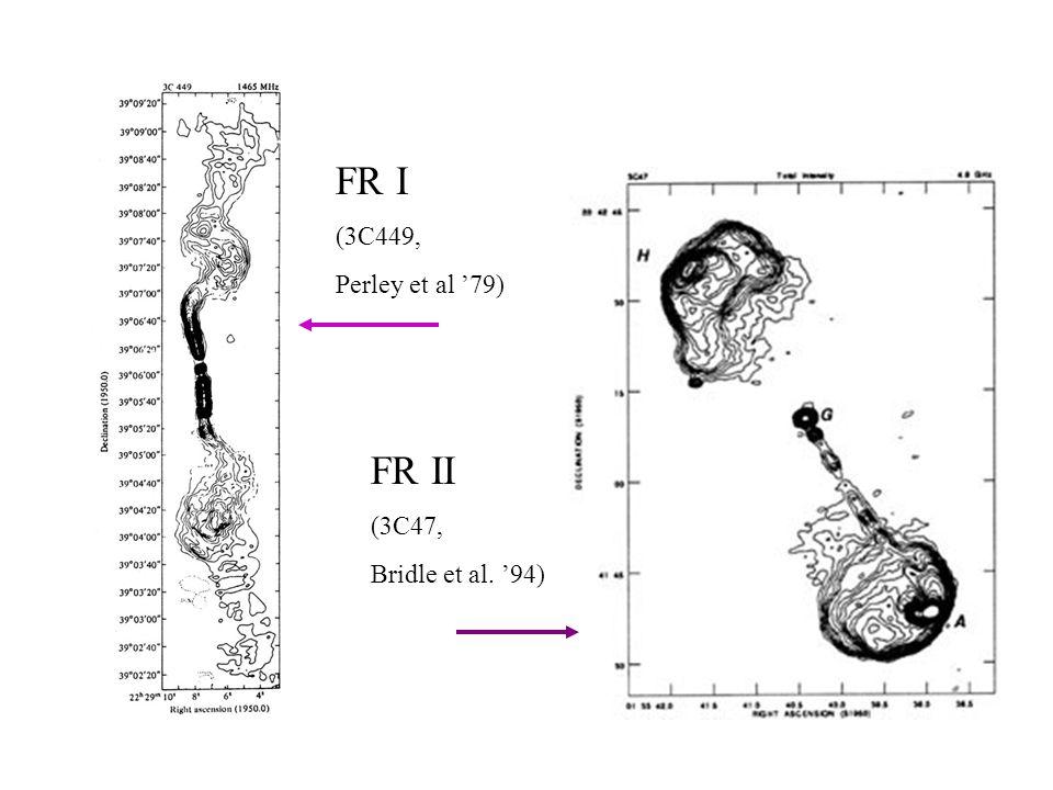 FR I (3C449, Perley et al '79) FR II (3C47, Bridle et al. '94)
