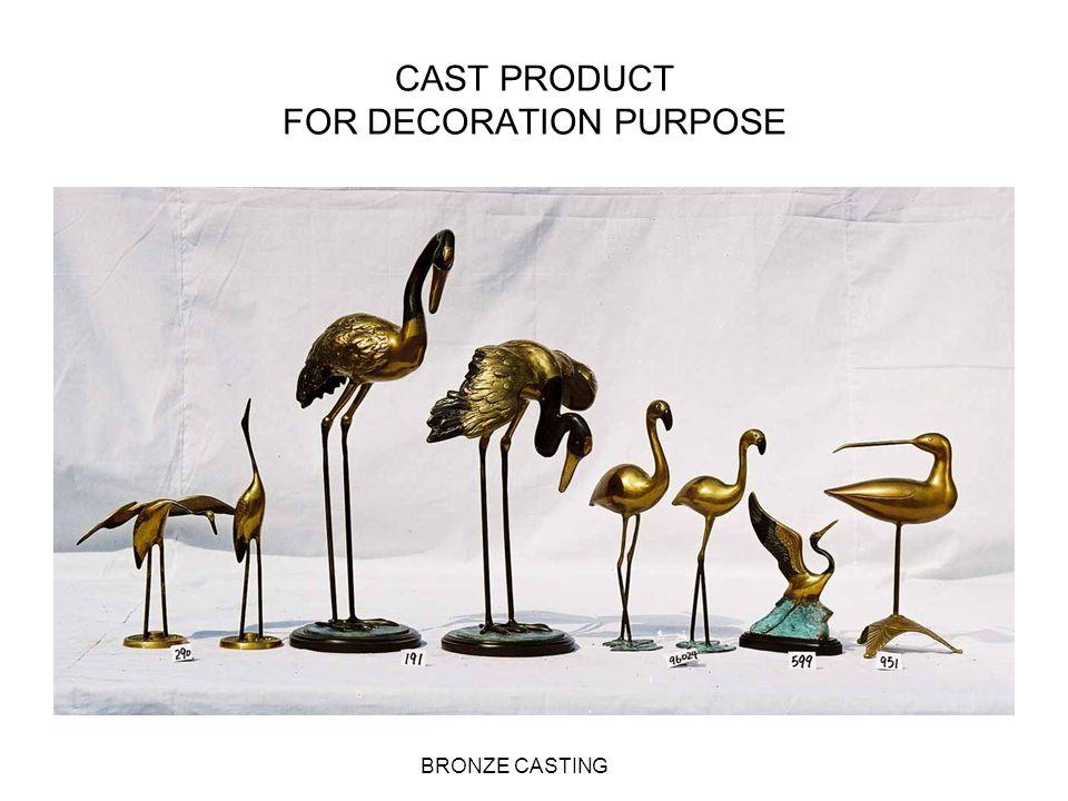 CAST PRODUCT FOR DECORATION PURPOSE BRONZE CASTING