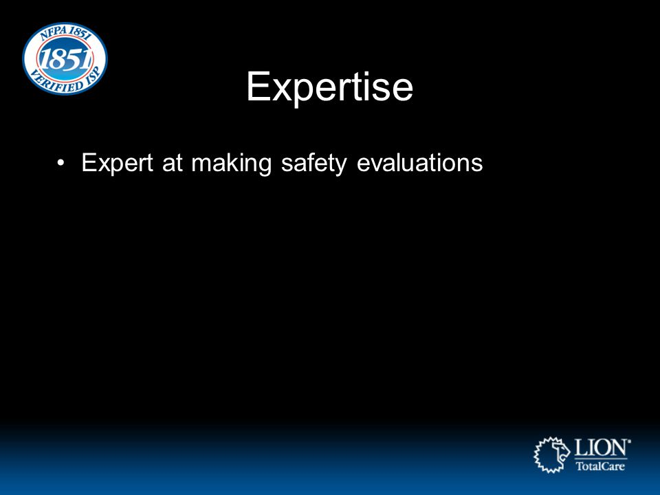 Expertise Expert at making safety evaluations