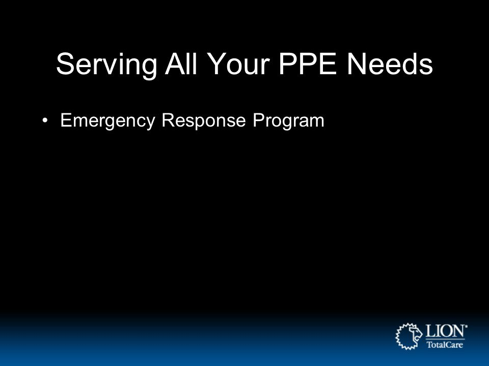 Serving All Your PPE Needs Emergency Response Program