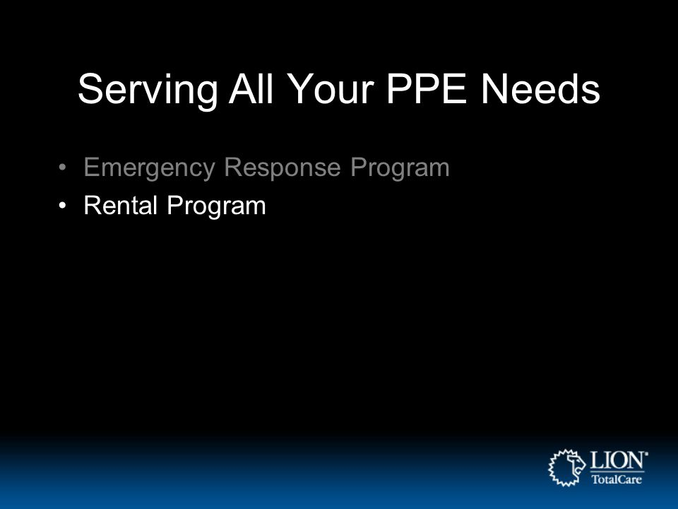 Serving All Your PPE Needs Emergency Response Program Rental Program