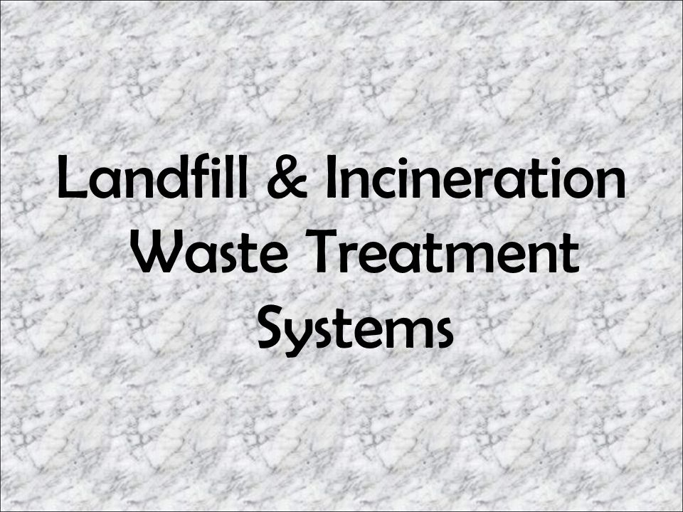 Landfill & Incineration Waste Treatment Systems