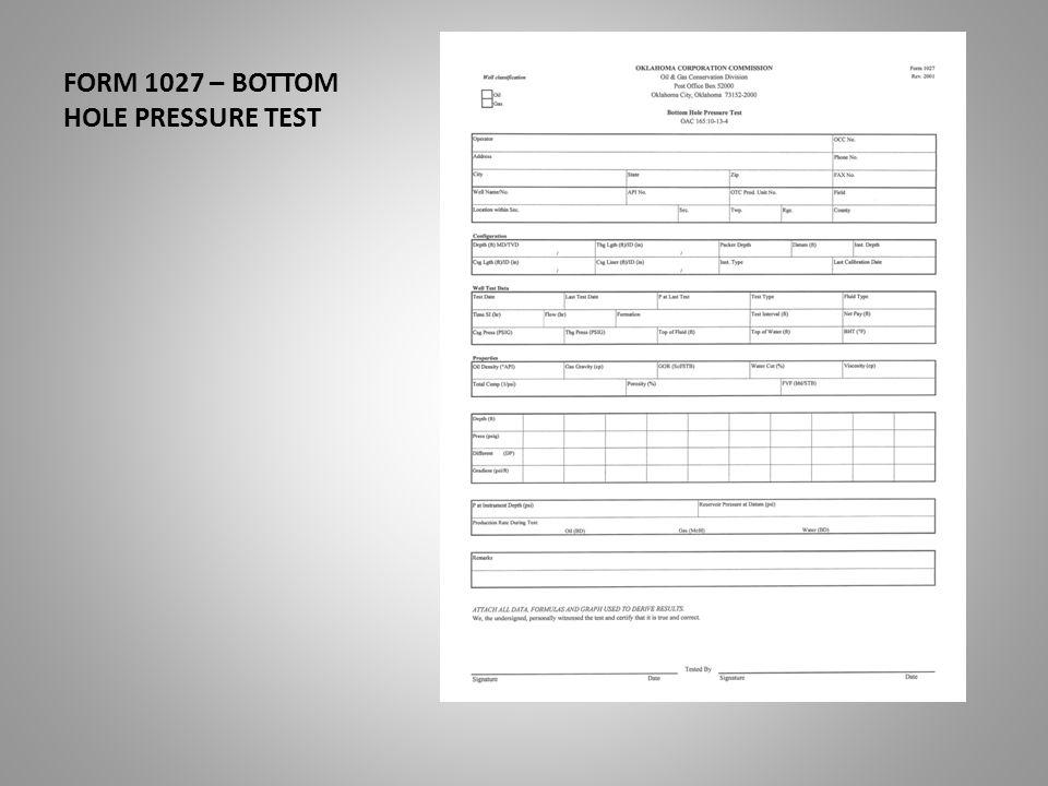 FORM 1027 – BOTTOM HOLE PRESSURE TEST