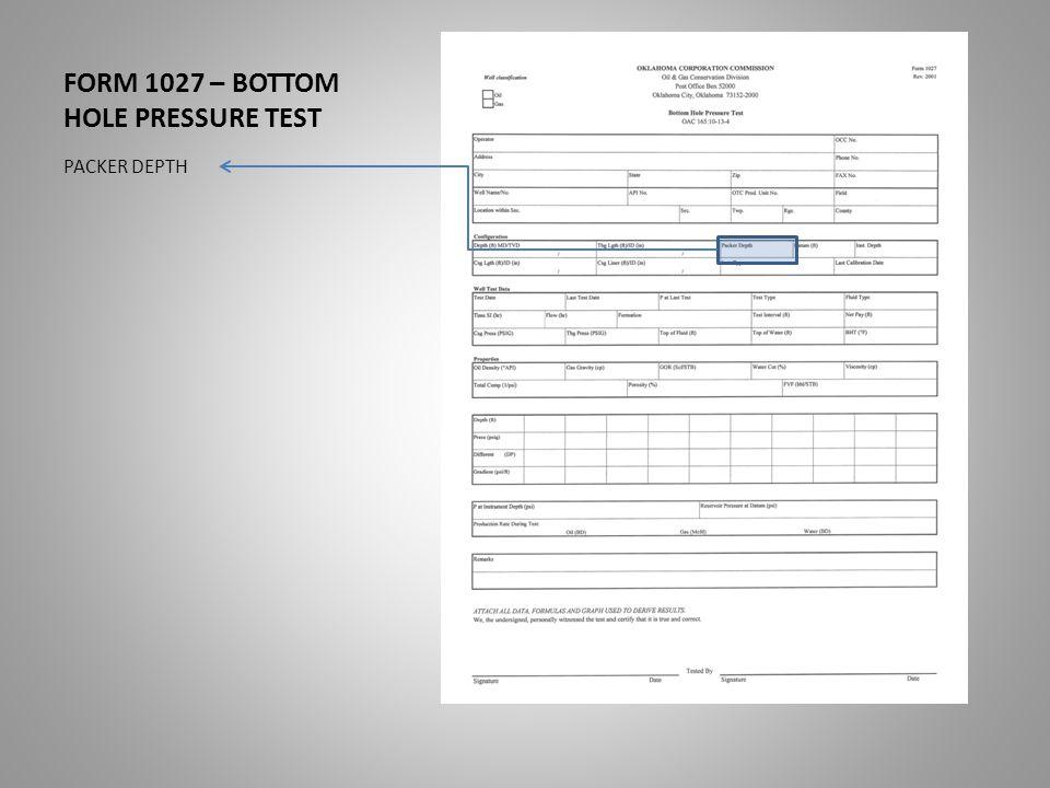 FORM 1027 – BOTTOM HOLE PRESSURE TEST PACKER DEPTH