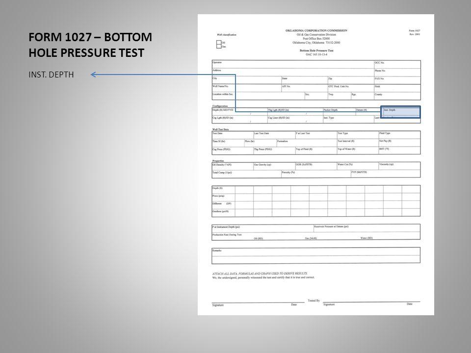 FORM 1027 – BOTTOM HOLE PRESSURE TEST INST. DEPTH