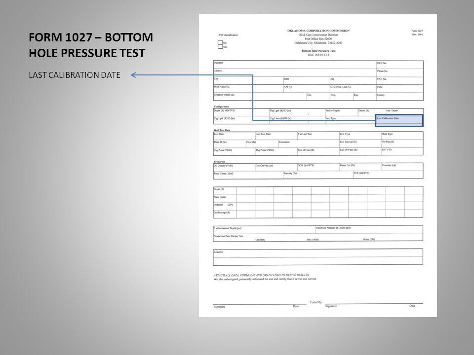 FORM 1027 – BOTTOM HOLE PRESSURE TEST LAST CALIBRATION DATE