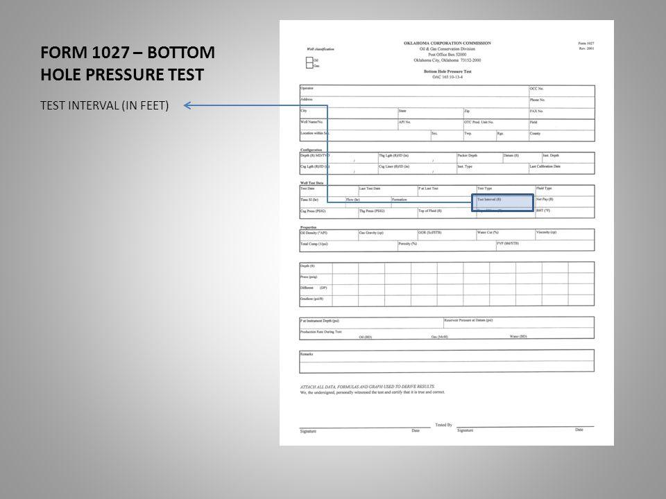 FORM 1027 – BOTTOM HOLE PRESSURE TEST TEST INTERVAL (IN FEET)