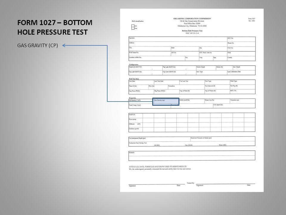 FORM 1027 – BOTTOM HOLE PRESSURE TEST GAS GRAVITY (CP)