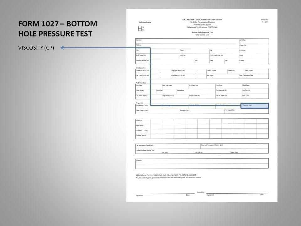 FORM 1027 – BOTTOM HOLE PRESSURE TEST VISCOSITY (CP)