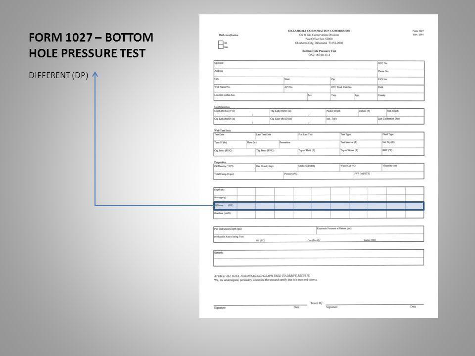 FORM 1027 – BOTTOM HOLE PRESSURE TEST DIFFERENT (DP)