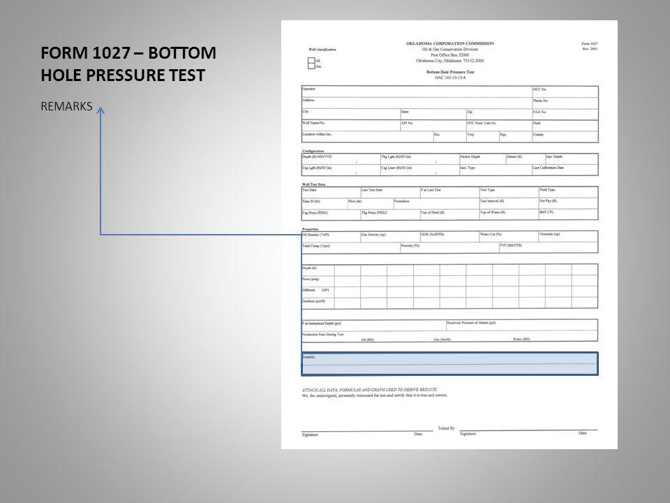 FORM 1027 – BOTTOM HOLE PRESSURE TEST REMARKS
