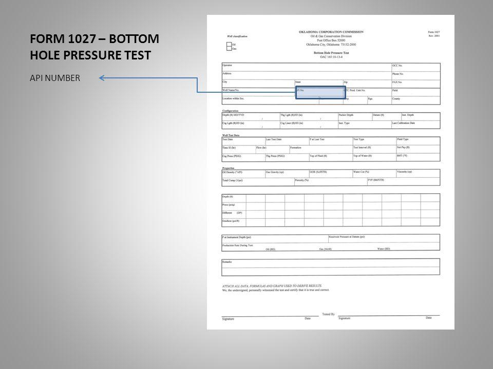 FORM 1027 – BOTTOM HOLE PRESSURE TEST API NUMBER