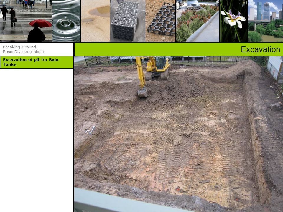 Excavation of pit for Rain Tanks Breaking Ground – Basic Drainage slope Excavation
