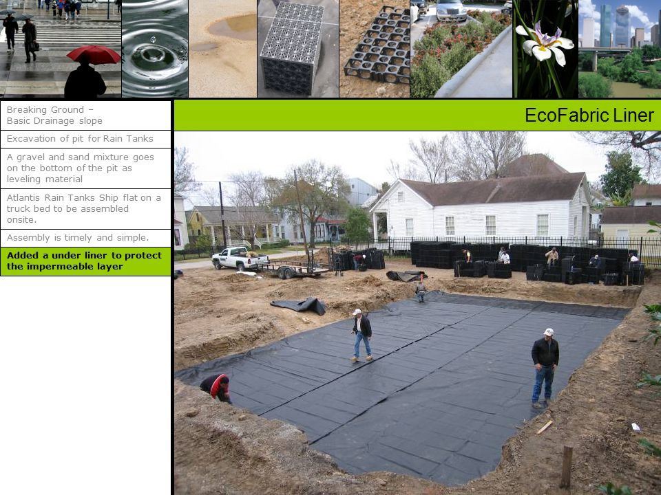 A gravel and sand mixture goes on the bottom of the pit as leveling material Excavation of pit for Rain Tanks Breaking Ground – Basic Drainage slope EcoFabric Liner Assembly is timely and simple.
