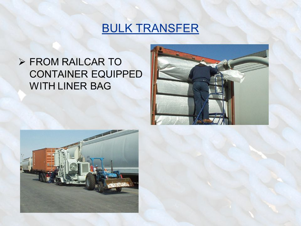 BULK TRANSFER  FROM RAILCAR TO CONTAINER EQUIPPED WITH LINER BAG