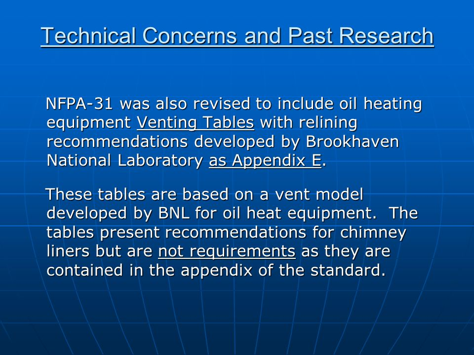 Technical Concerns and Past Research NFPA-31 was also revised to include oil heating equipment Venting Tables with relining recommendations developed by Brookhaven National Laboratory as Appendix E.