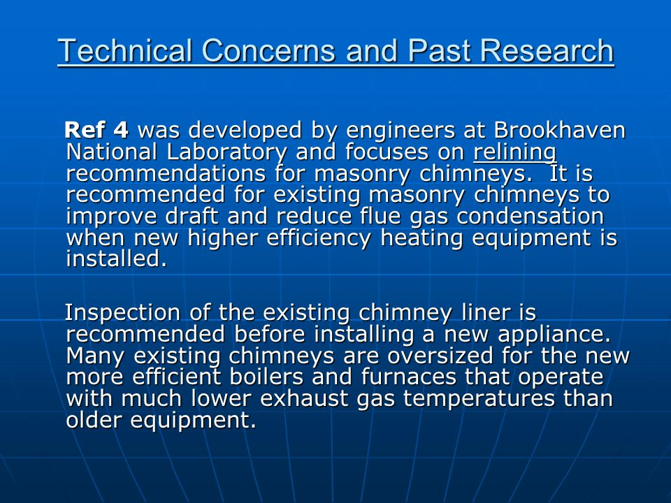 Technical Concerns and Past Research Ref 4 was developed by engineers at Brookhaven National Laboratory and focuses on relining recommendations for masonry chimneys.