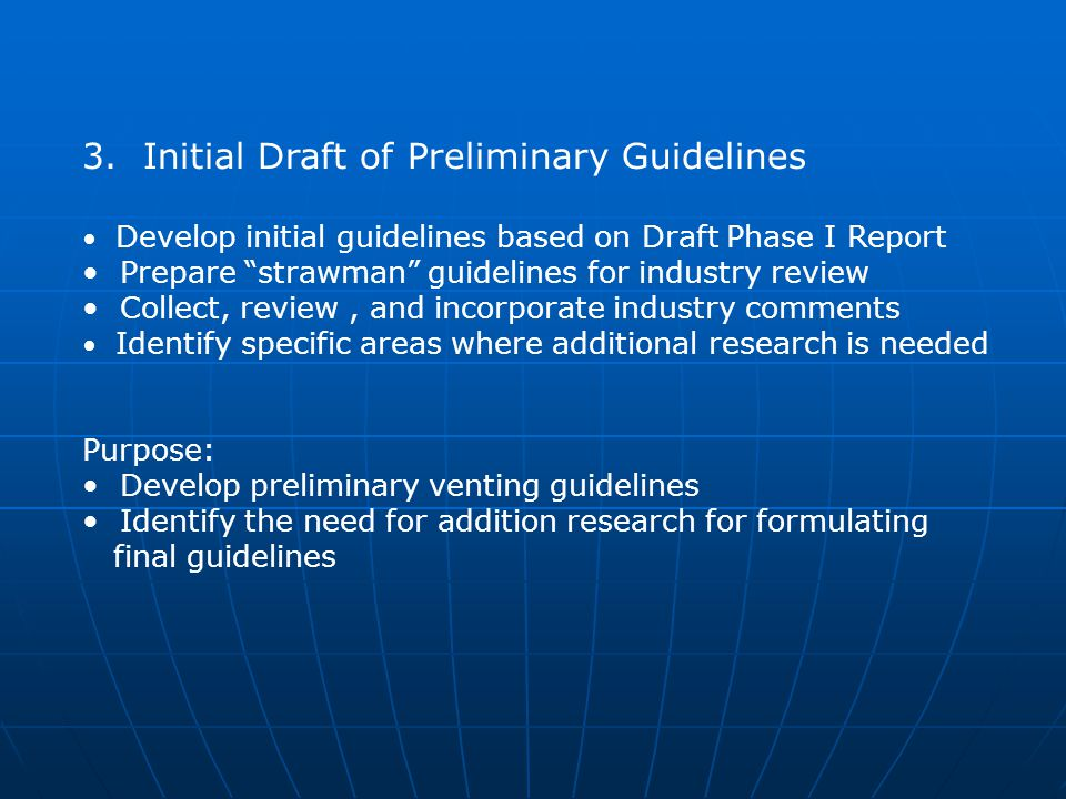 """3. Initial Draft of Preliminary Guidelines Develop initial guidelines based on Draft Phase I Report Prepare """"strawman"""" guidelines for industry review"""