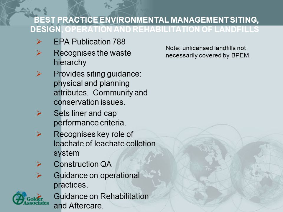 BEST PRACTICE ENVIRONMENTAL MANAGEMENT SITING, DESIGN, OPERATION AND REHABILITATION OF LANDFILLS  EPA Publication 788  Recognises the waste hierarchy  Provides siting guidance: physical and planning attributes.
