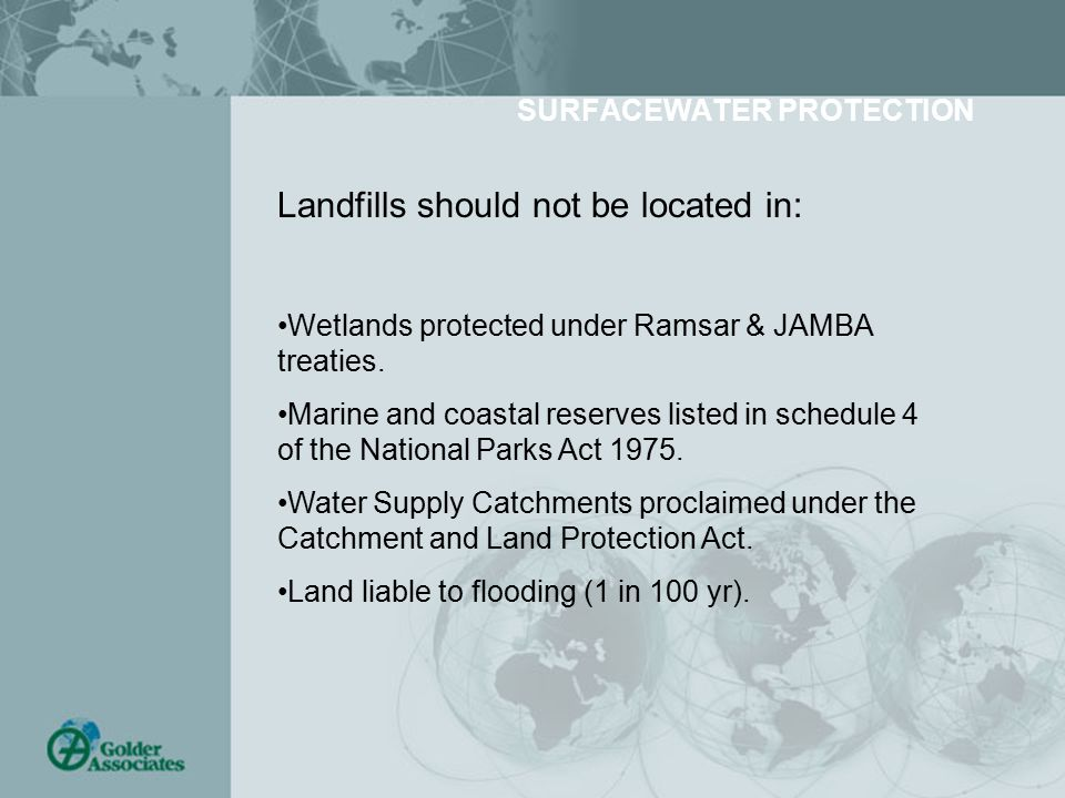 SURFACEWATER PROTECTION Landfills should not be located in: Wetlands protected under Ramsar & JAMBA treaties. Marine and coastal reserves listed in sc