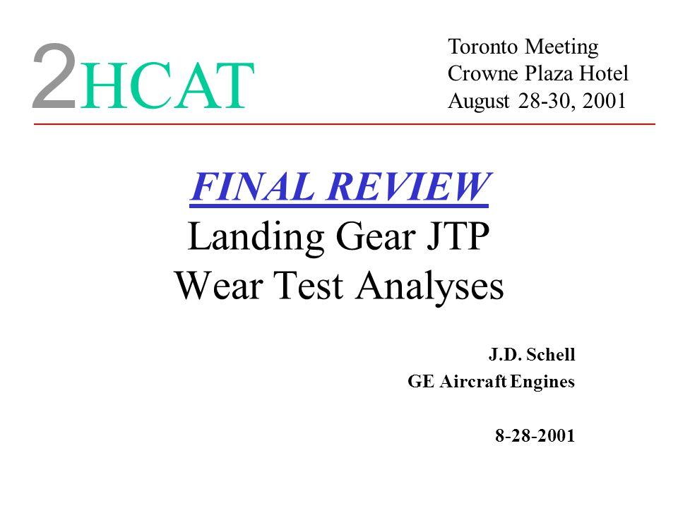 FINAL REVIEW Landing Gear JTP Wear Test Analyses J.D.