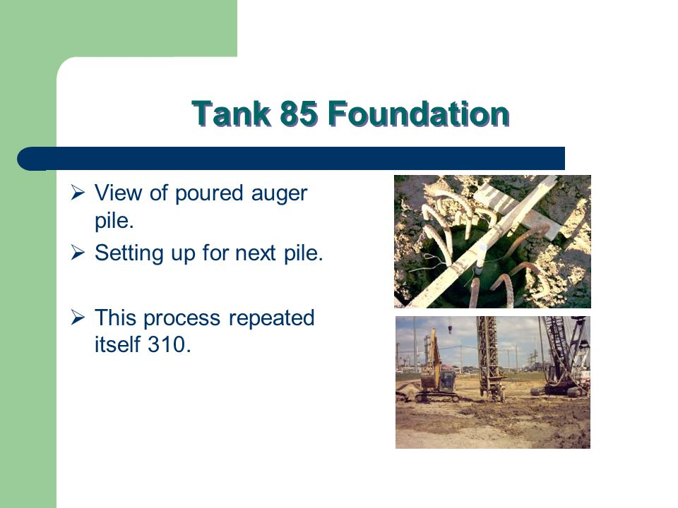 Tank 85 Foundation  View of poured auger pile. Setting up for next pile.