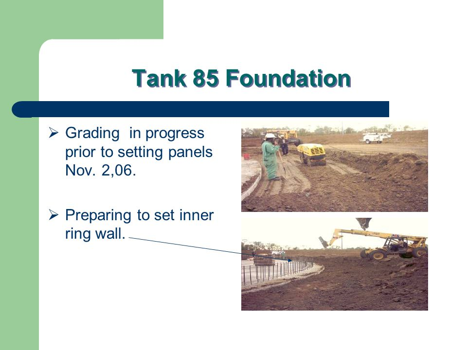 Tank 85 Foundation  Grading in progress prior to setting panels Nov.