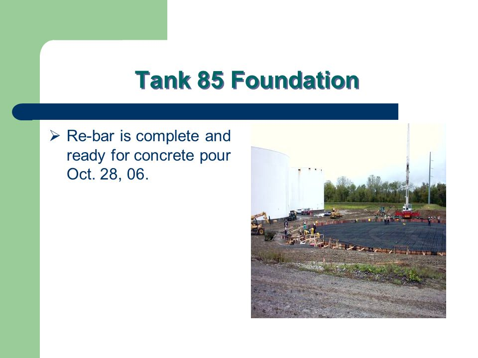 Tank 85 Foundation  Re-bar is complete and ready for concrete pour Oct. 28, 06.