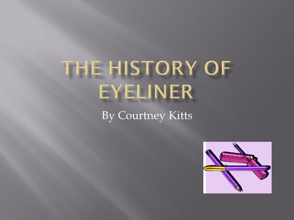  Although eyeliner made a big impression in the 50's with celebrities such as Marylyn Monroe, Rita Hayworth and Barbra Stanwyck, it was invented much before that, and used long before anyone even knew what a movie was.