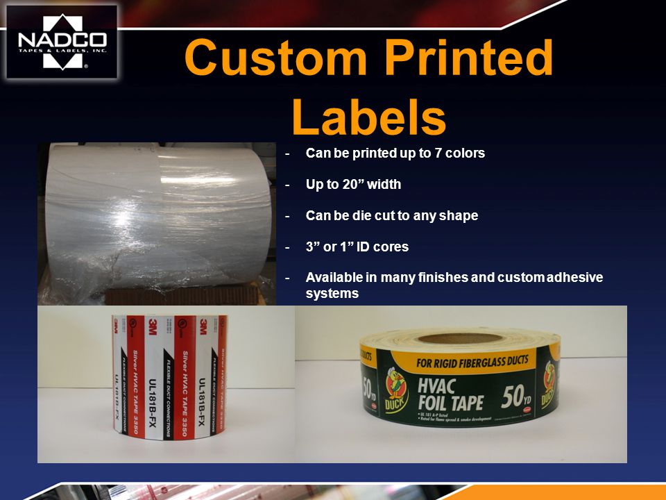 Nadco Tapes & Labels, Inc.has the ability to serve any industry worldwide.