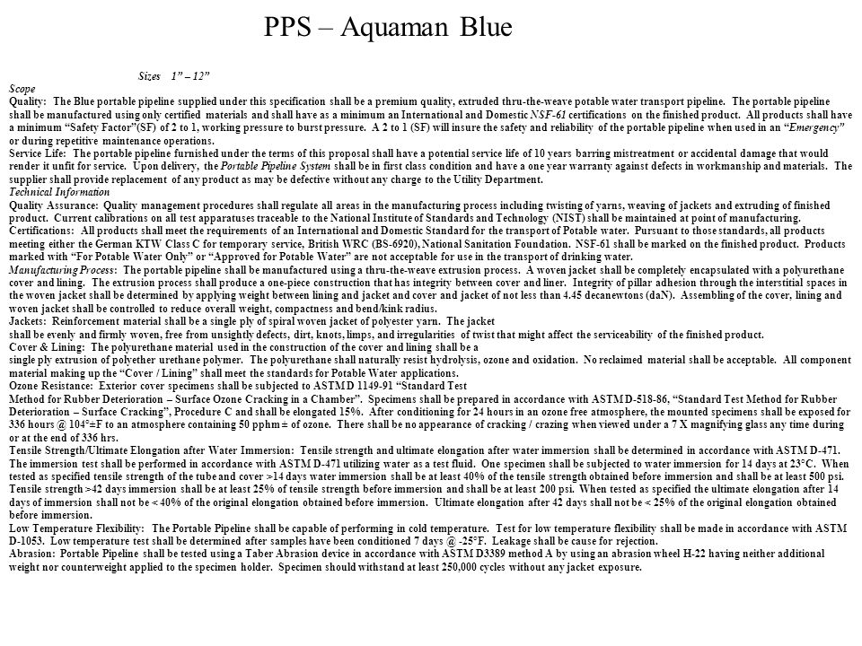 PPS – Aquaman Blue Hydrostatic Test: 1.Each length shall be subjected to a hydrostatic test at 2X working pressure.